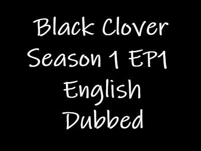 Black Clover Episode 1 English Dubbed Watch Online