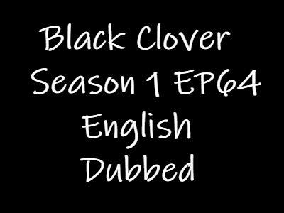 Black Clover Episode 64 English Dubbed Watch Online
