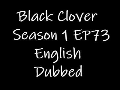 Black Clover Episode 73 English Dubbed Watch Online