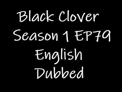 Black Clover Episode 79 English Dubbed Watch Online