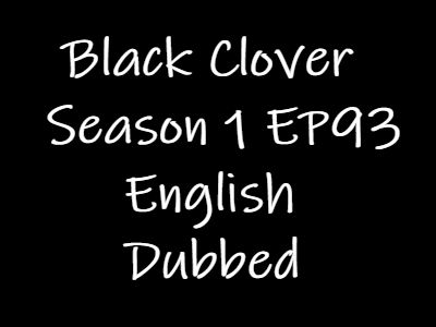 Black Clover Episode 93 English Dubbed Watch Online
